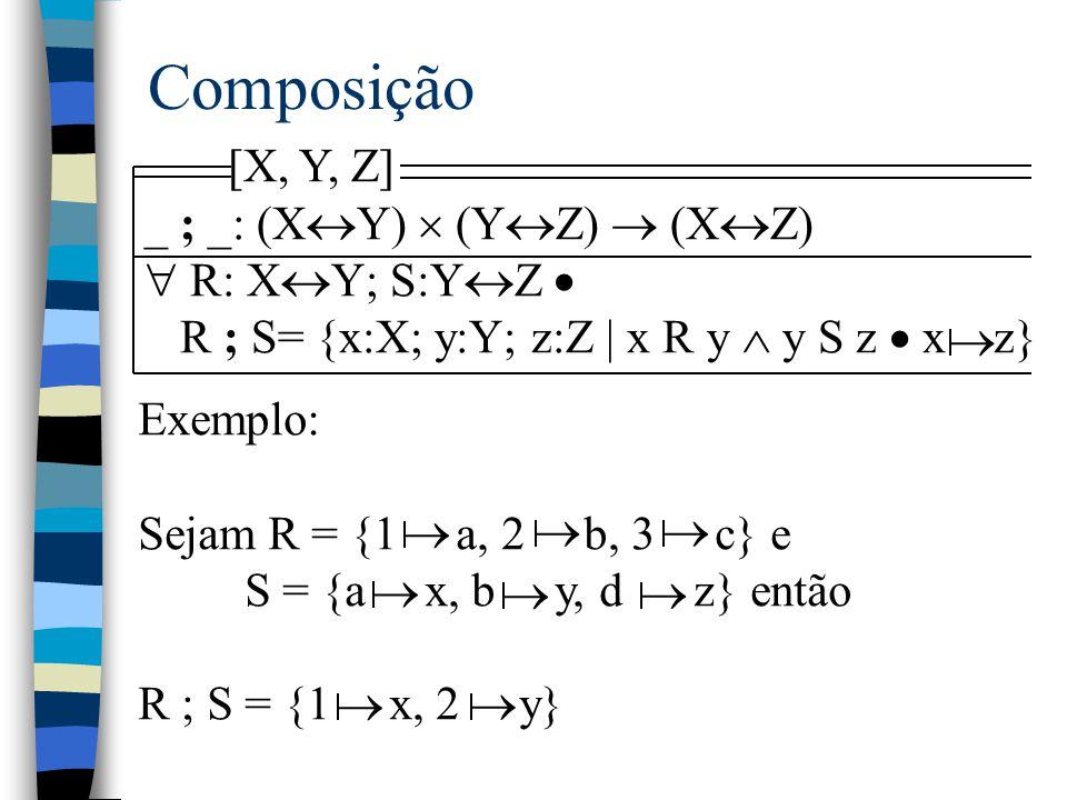 Composição [X, Y, Z] _ ; _: (XY)  (YZ)  (XZ)  R: XY; S:YZ 